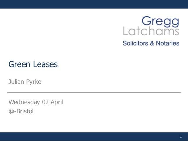 1 Green Leases Julian Pyrke Wednesday 02 April @-Bristol