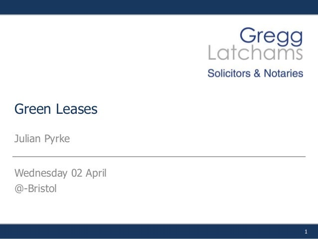 Gregg Latchams - Green Leases April 2014
