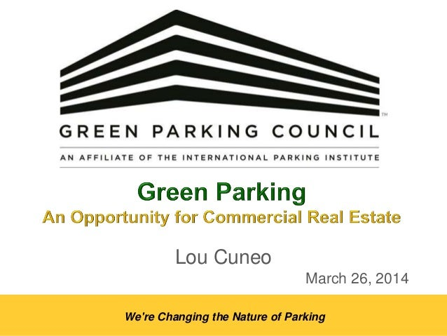 We're Changing the Nature of Parking Lou Cuneo March 26, 2014