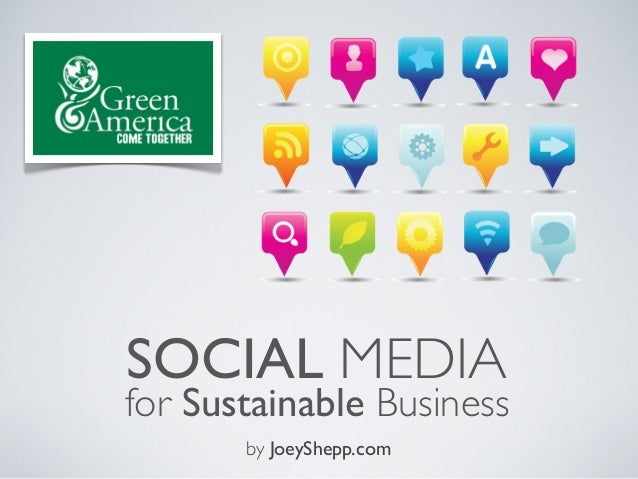 SOCIAL MEDIA for Sustainable Business by JoeyShepp.com