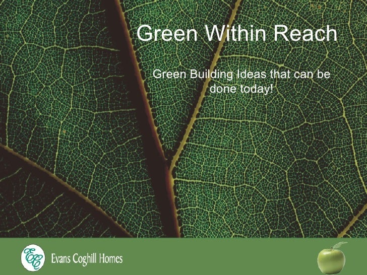 Green Within Reach Green Building Ideas that can be done today!