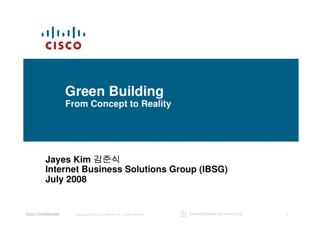 Green Building                      From Concept to Reality               Jayes Kim 김준식           Internet Business Soluti...
