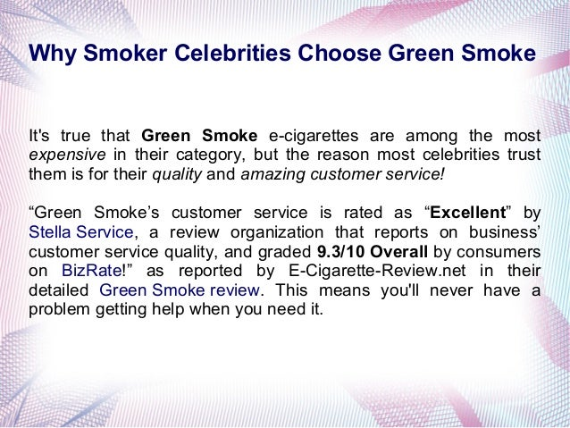 Why Smoker Celebrities Choose Green Smoke  It's true that Green Smoke e-cigarettes are among the most expensive in their c...