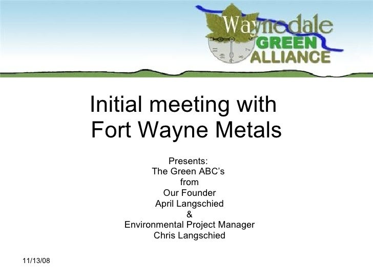 Initial meeting with  Fort Wayne Metals Presents:  The Green ABC's  from Our Founder April Langschied & Environmental Proj...