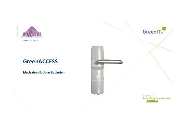 IhrLogo www.horatio.eu GreenACCESS MechatronikohneBatterien