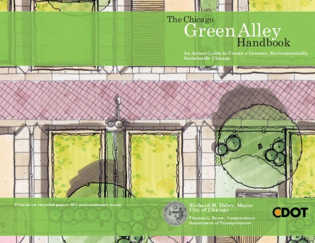 GreenAlley An Action Guide to Create a Greener, Environmentally Sustainable Chicago The Chicago Handbook Richard M. Daley,...