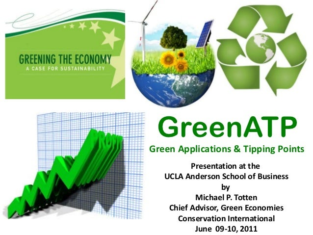 GreenATPGreen Applications & Tipping Points          Presentation at the   UCLA Anderson School of Business               ...