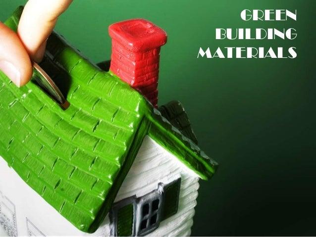 GREEN BUILDINGMATERIALS