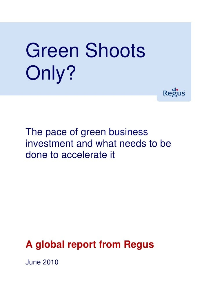 Green Shoots Only?  The pace of green business investment and what needs to be done to accelerate it     A global report f...