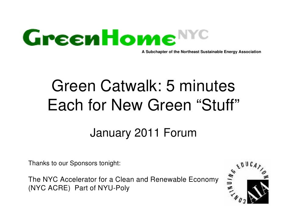 """A Subchapter of the Northeast Sustainable Energy Association      Green Catwalk: 5 minutes      Each for New Green """"Stuff""""..."""