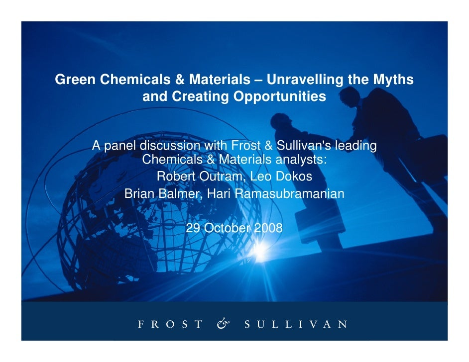Green Chemicals & Materials – Unravelling the Myths            and Creating Opportunities        A panel discussion with F...