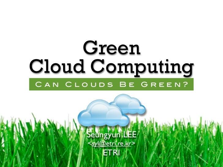 Green Cloud Computing