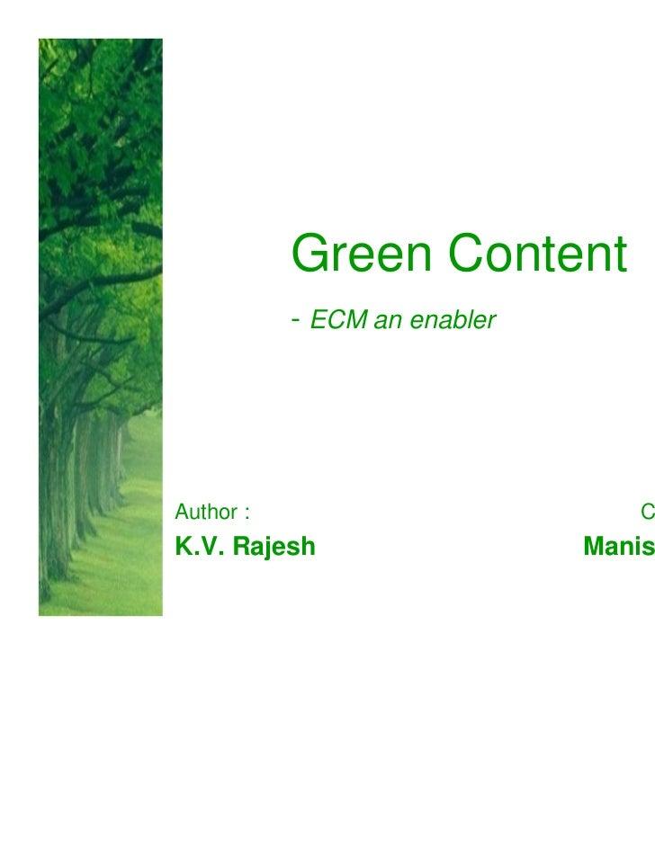 Green Content           - ECM an enablerAuthor :                          Co-Author :K.V. Rajesh                   Manish ...