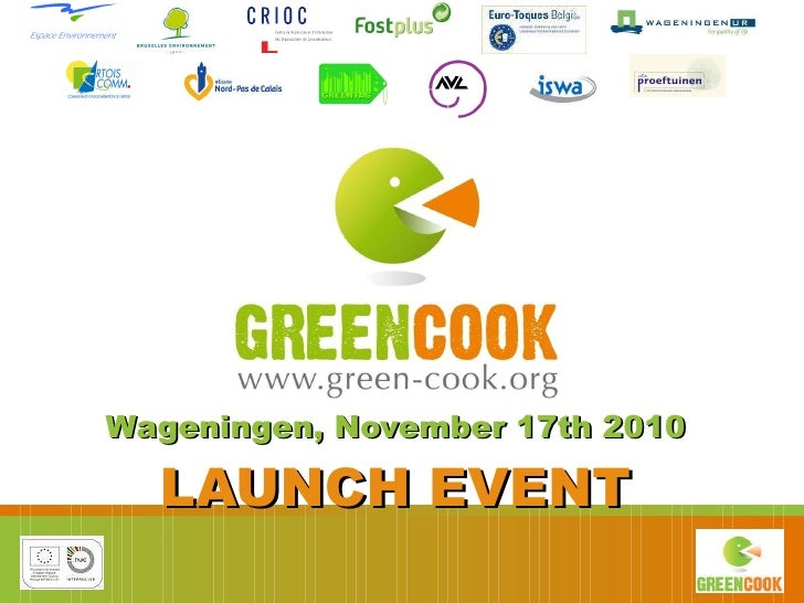 Wageningen, November 17th 2010 LAUNCH EVENT