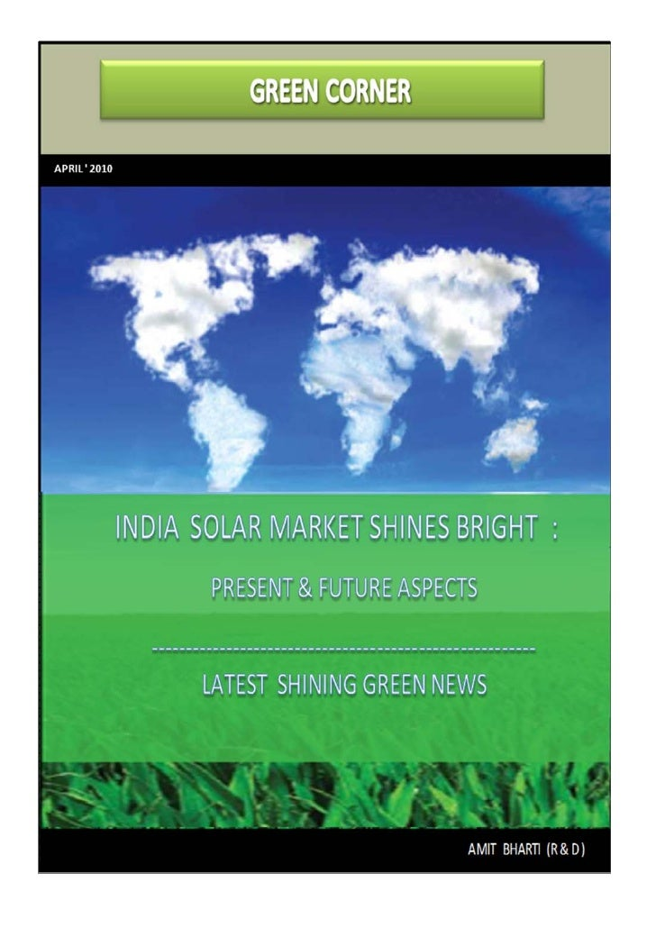 INDIA SOLAR PV MARKET SHINES BRIGHT India's market potential Energy security has become a significant factor in Indian pol...