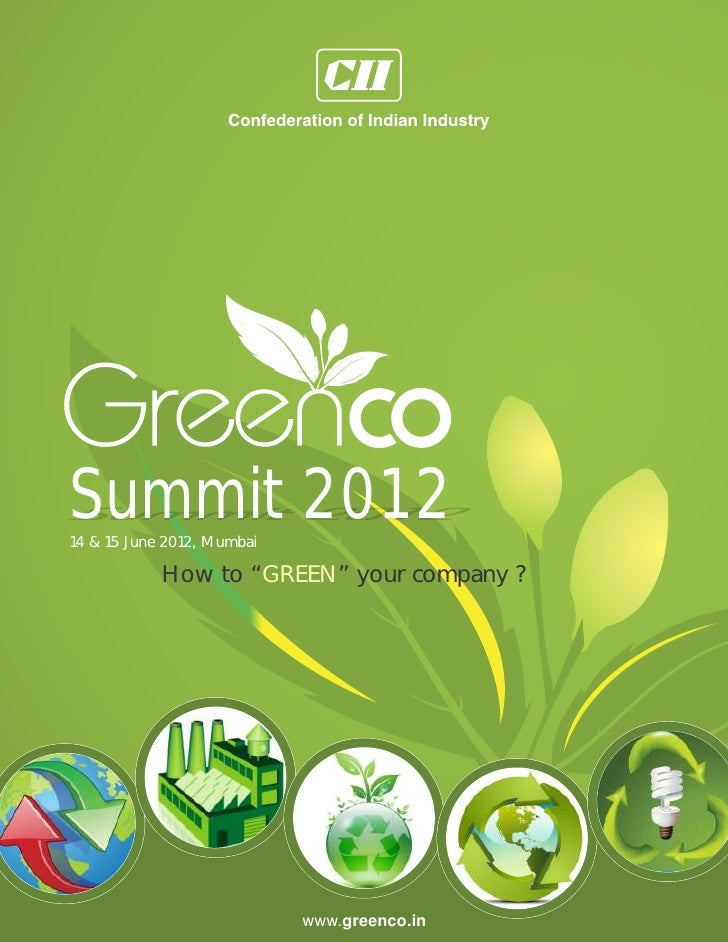 "Summit 201214 & 15 June 2012, Mumbai            How to ""GREEN"" your company ?                            www.greenco.in"