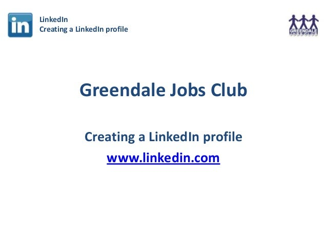 Greendale Jobs Club - Creating a LinkedIn profile