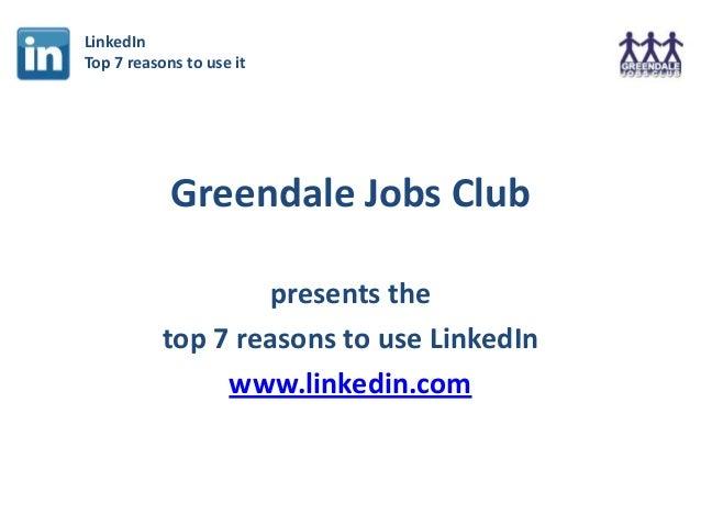 Greendale Jobs Club - Top 7 reasons to use LinkedIn for Job Seekers