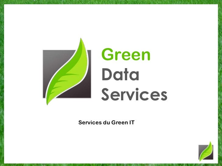 Green<br />Data<br />Services<br />Services du Green IT<br />