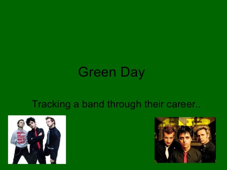 Green DayTracking a band through their career..