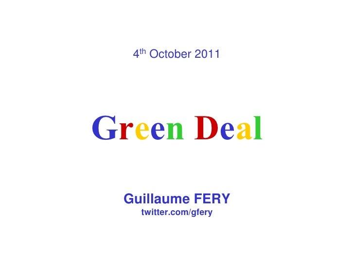 4th October 2011Green Deal Guillaume FERY   twitter.com/gfery