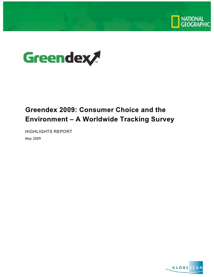 Greendex 2009: Consumer Choice and the Environment – A Worldwide Tracking Survey HIGHLIGHTS REPORT May 2009