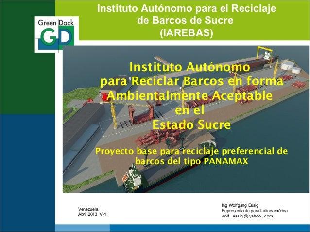 Instituto Autónomo para el Reciclajede Barcos de Sucre(IAREBAS)Instituto Autónomopara Reciclar Barcos en formaAmbientalmen...