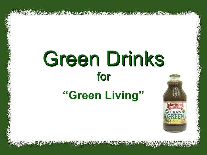 """Green Drinks for """" Green Living"""""""