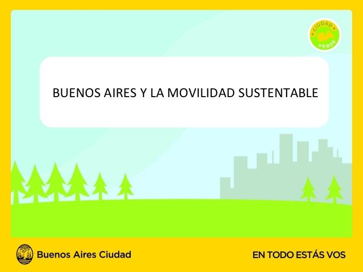 BUENOS AIRES Y LA MOVILIDAD SUSTENTABLE