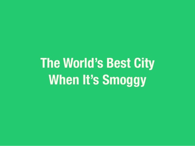 The World's Best City When It's Smoggy