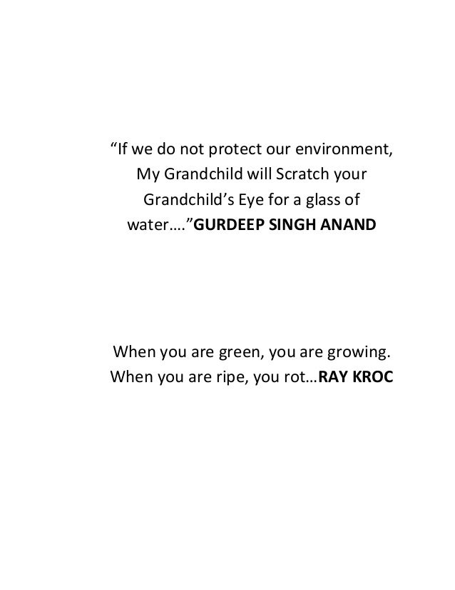 """""""If we do not protect our environment, My Grandchild will Scratch your Grandchild's Eye for a glass of water….""""GURDEEP SIN..."""
