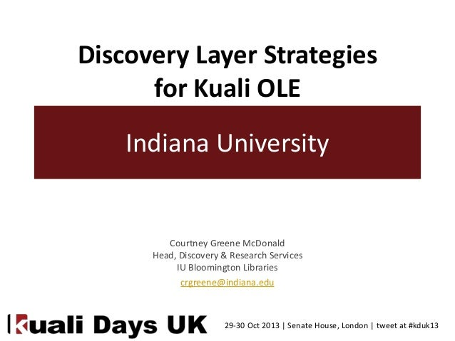 Discovery Layer Strategies for Kuali OLE Indiana University  Courtney Greene McDonald Head, Discovery & Research Services ...