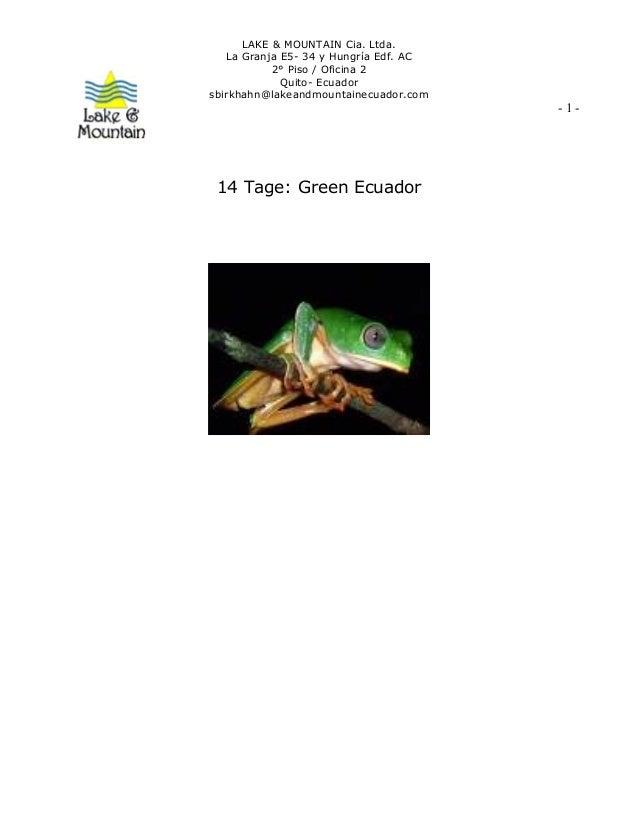 LAKE & MOUNTAIN Cia. Ltda. La Granja E5- 34 y Hungría Edf. AC 2° Piso / Oficina 2 Quito- Ecuador sbirkhahn@lakeandmountain...