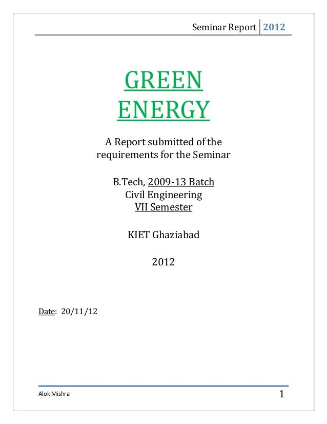 Seminar Report 2012                  GREEN                  ENERGY                A Report submitted of the              r...