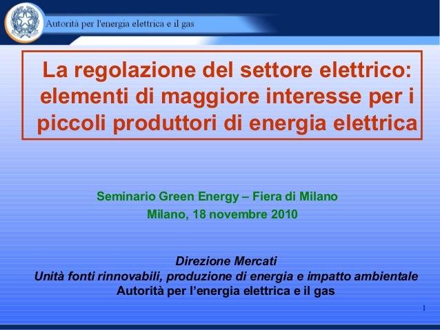 11 La regolazione del settore elettrico: elementi di maggiore interesse per i piccoli produttori di energia elettrica Semi...