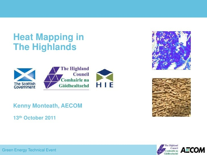 Heat Mapping in The Highlands<br />Kenny Monteath, AECOM<br />13th October 2011<br />