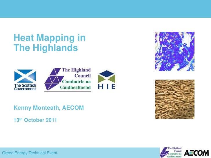 Highland Heat Mapping - Kenny Monteath, AECOM (http://www.aecom.com/)