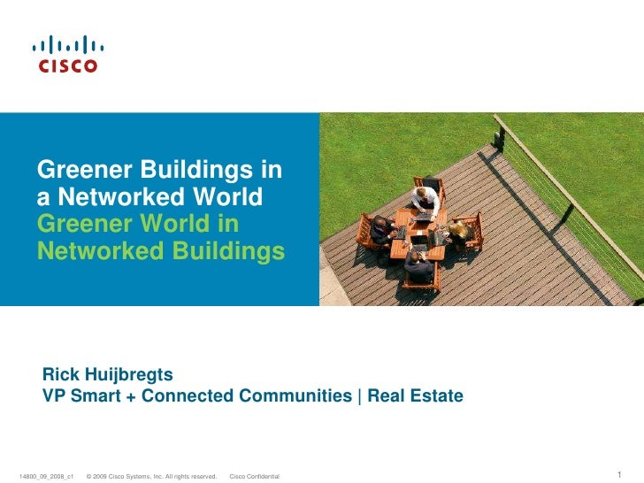 Greener Buildings in a Networked World Greener World in Networked Buildings<br />Rick Huijbregts VP Smart + Connected Comm...