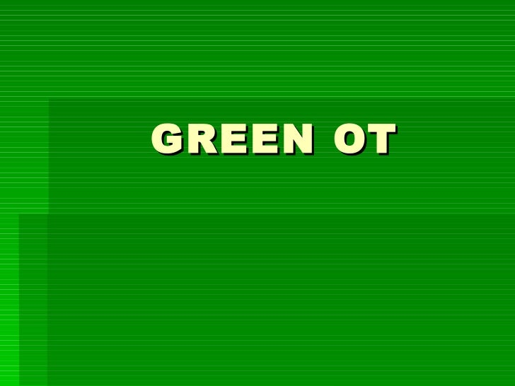 Greener OT