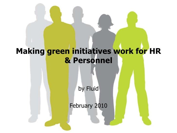 Making green initiatives work for HR & Personnel<br />by Fluid <br />February 2010<br />