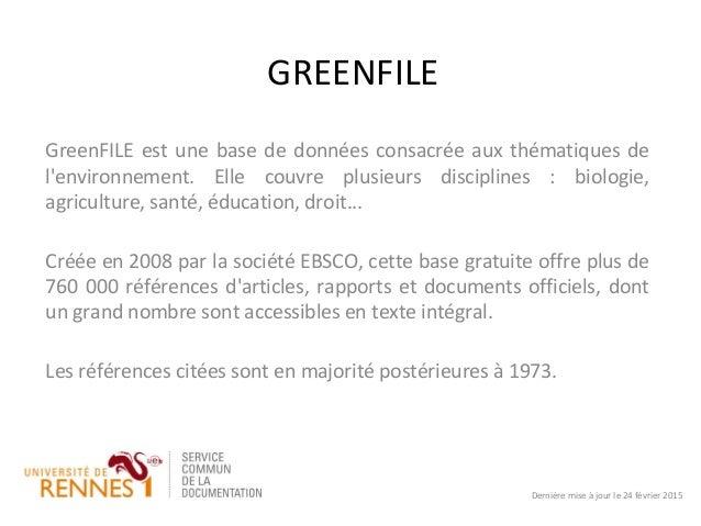 GREENFILE GreenFILE est une base de données consacrée aux thématiques de l'environnement. Elle couvre plusieurs discipline...
