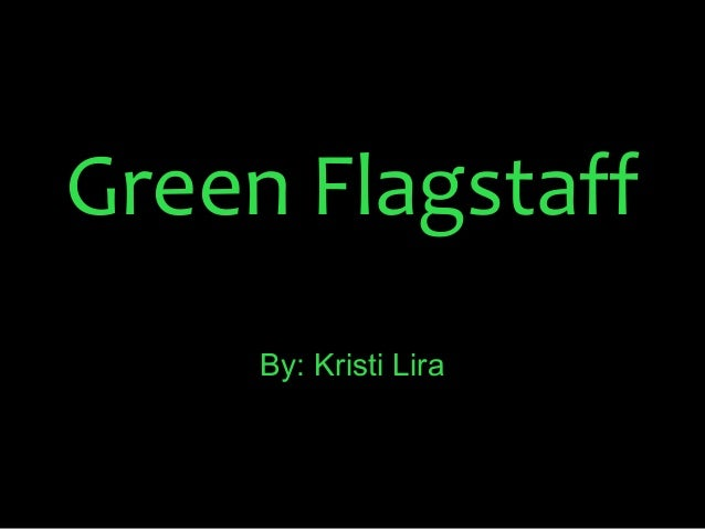 Green flagstaff campaign