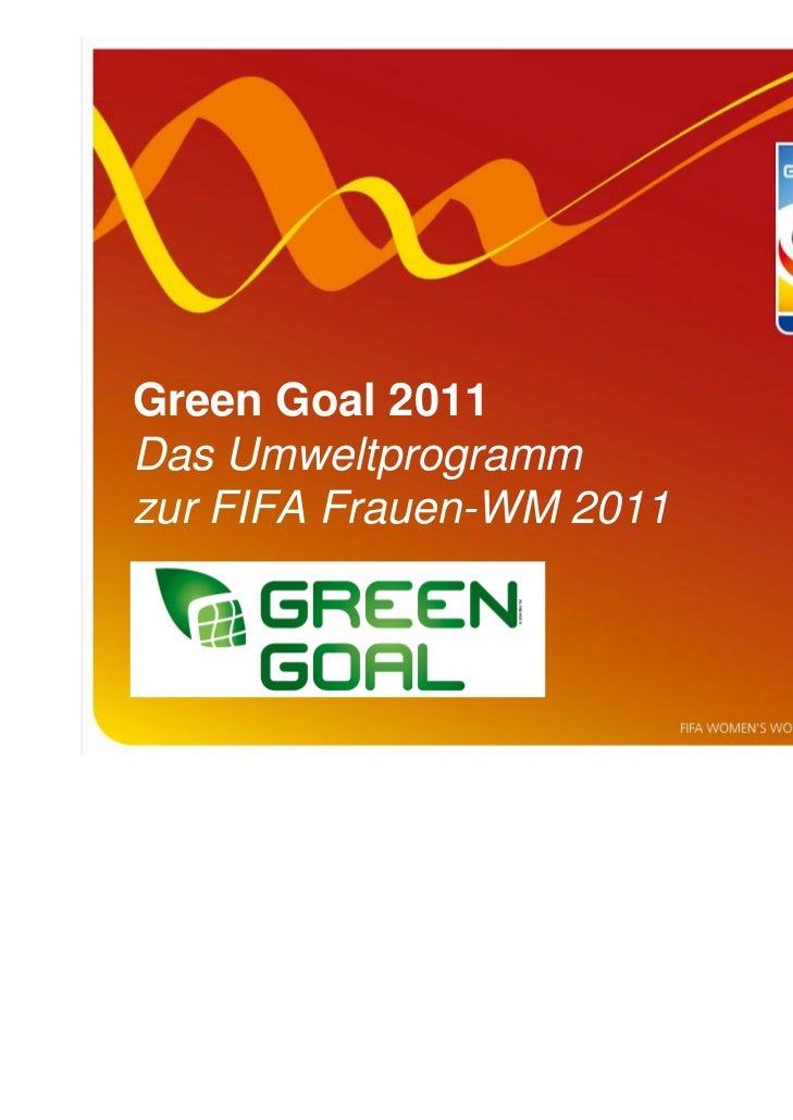 Green Goal 2011Das Umweltprogrammzur FIFA Frauen-WM 2011