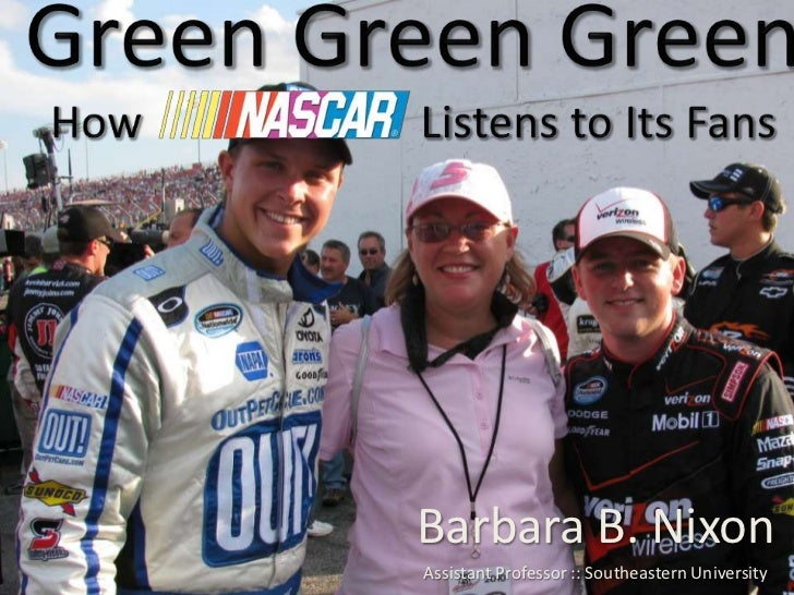 Green GreenGreenHow                        Listens to Its Fans<br />Barbara B. Nixon<br />Assistant Professor :: Southeast...