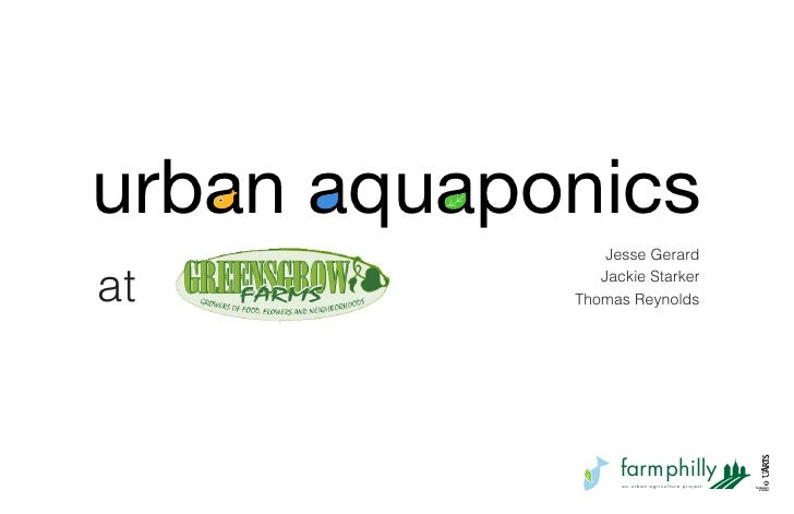 urban aquaponics                 Jesse Gerard  at             Jackie Starker             Thomas Reynolds                  ...