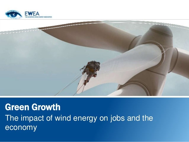 Green Growth - the impact of wind energy on jobs and the economy