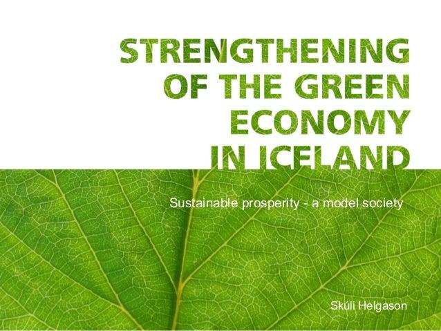 Sustainable prosperity - a model society                           Skúli Helgason