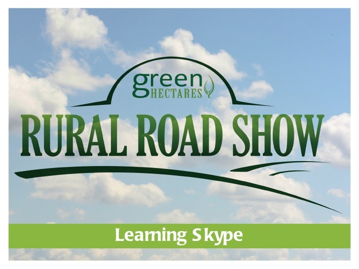 Green Hectares Rural Tech Workshop – Learning Skype