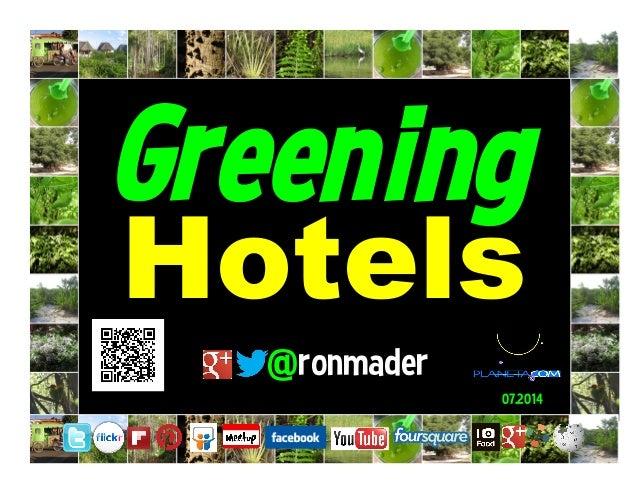 Greening @ronmader Hotels 07.2014