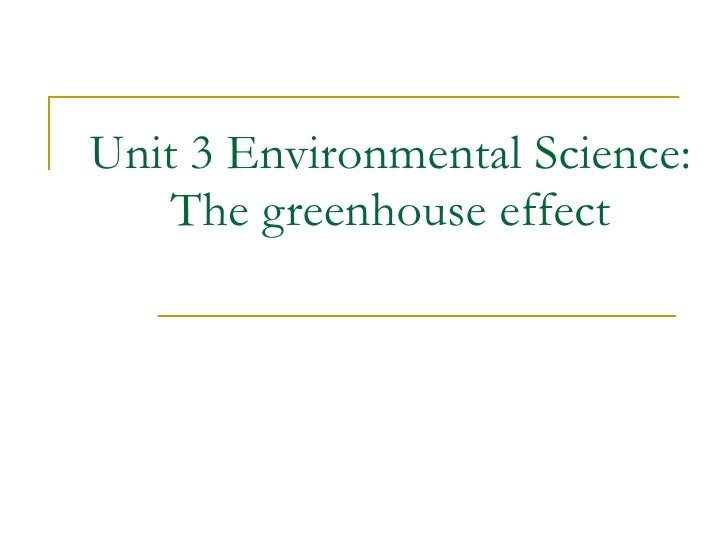 Unit 3 Environmental Science: The greenhouse effect